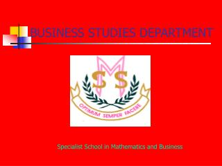 BUSINESS STUDIES DEPARTMENT