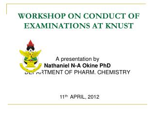 WORKSHOP ON CONDUCT OF EXAMINATIONS AT KNUST