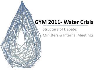 GYM 2011- Water Crisis
