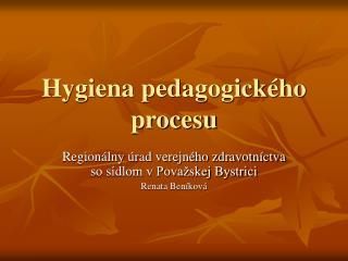 Hygiena pedagogick�ho procesu