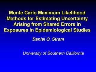 Monte Carlo Maximum Likelihood Methods for Estimating Uncertainty Arising from Shared Errors in Exposures in Epidemiolog