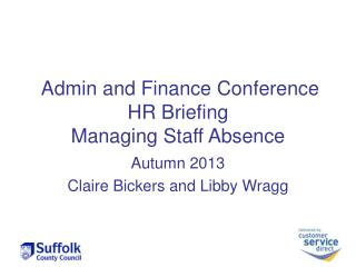 Admin and Finance Conference HR Briefing Managing Staff Absence
