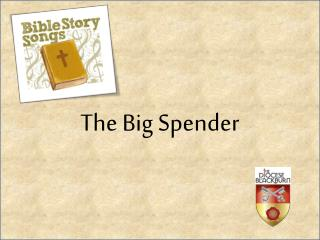 The Big Spender
