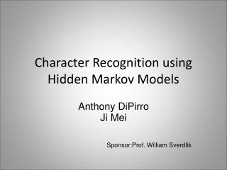 Character Recognition using Hidden Markov Models