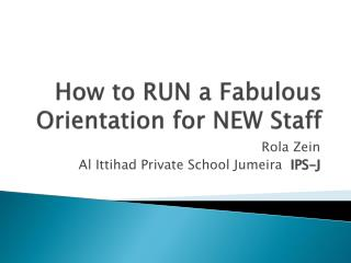 How to RUN a Fabulous Orientation for NEW Staff