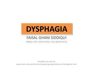 FAISAL GHANI SIDDIQUI MBBS; FCPS; MCPS (HPE); PGD (BIOETHICS) faisal@ lumhs.pk