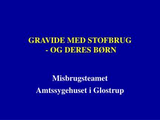 GRAVIDE MED STOFBRUG  - OG DERES BØRN