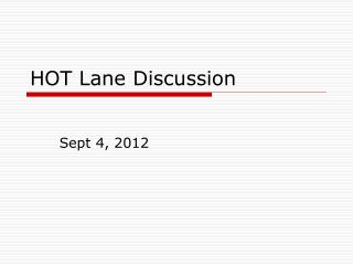 HOT Lane Discussion