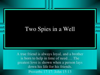 Two Spies in a Well