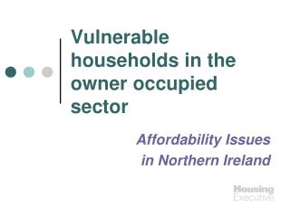Vulnerable households in the owner occupied sector
