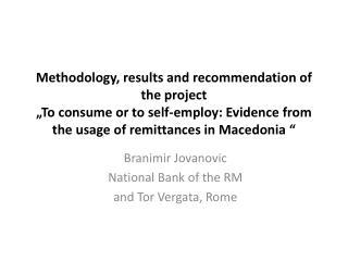 Branimir Jovanovic National Bank of the RM and Tor  Vergata , Rome