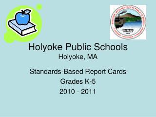 Holyoke Public Schools Holyoke, MA