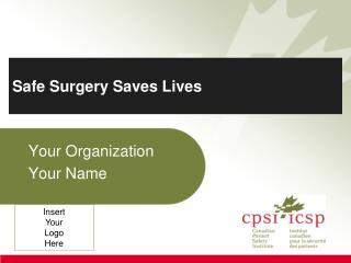 Safe Surgery Saves Lives