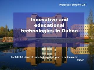 Innovative and educational technologies in Dubna
