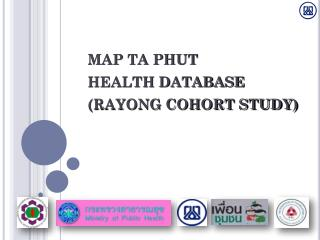 MAP TA PHUT  HEALTH DATABASE (RAYONG COHORT STUDY)