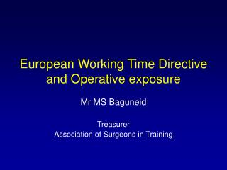 European Working Time Directive and Operative exposure