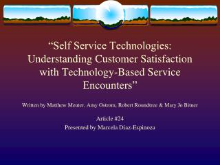 Self Service Technologies: Understanding Customer Satisfaction with Technology-Based Service Encounters   Written by Ma