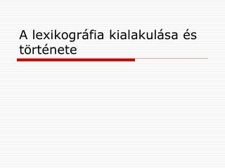 A lexikográfia kialakulása és története