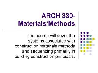 ARCH 330- Materials/Methods