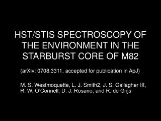 HST/STIS SPECTROSCOPY OF THE ENVIRONMENT IN THE STARBURST CORE OF M82