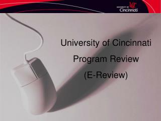 University of Cincinnati Program Review (E-Review)