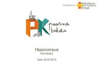 Hippocampus Karnataka Date: 20.03.2012