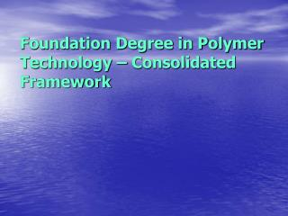 Foundation Degree in Polymer Technology – Consolidated Framework