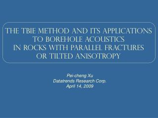 The TBIE method and its applications To borehole acoustics  in rocks with parallel fractures