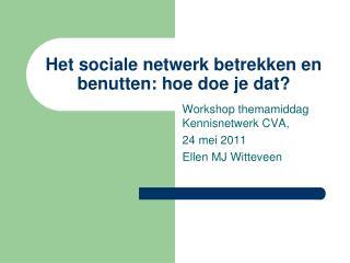 Het sociale netwerk betrekken en benutten: hoe doe je dat?