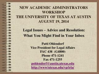 NEW ACADEMIC ADMINISTRATORS WORKSHOP THE UNIVERSITY OF TEXAS AT AUSTIN AUGUST 19, 2014