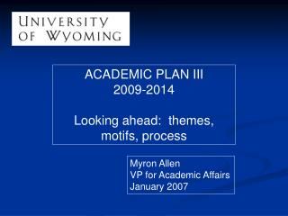 ACADEMIC PLAN III 2009-2014 Looking ahead:  themes, motifs, process