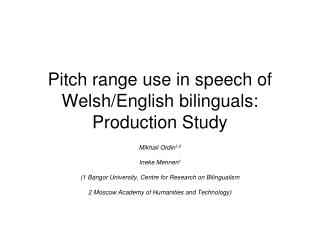 Pitch range use in speech of Welsh/English bilinguals: Production Study