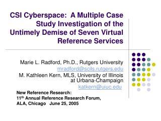 Marie L. Radford, Ph.D., Rutgers University mradford@scils.rutgers