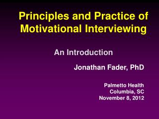 Principles and Practice of Motivational Interviewing An Introduction
