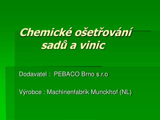 Chemické ošetřování          sadů a vinic