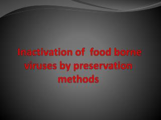 Inactivation of  food borne viruses by preservation methods