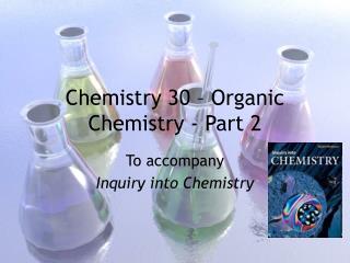 Chemistry 30 – Organic Chemistry - Part 2