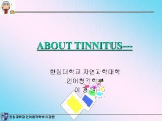 ABOUT TINNITUS---
