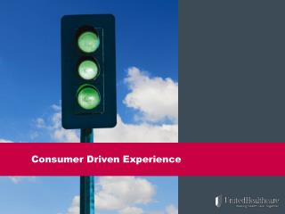 Consumer Driven Experience