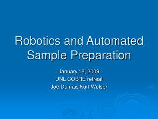 Robotics and Automated Sample Preparation