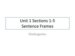 Unit 1  Sections  1-5 Sentence Frames
