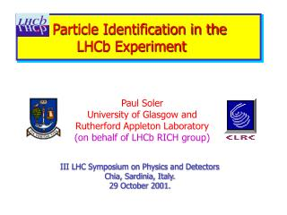 Particle Identification in the   		LHCb Experiment