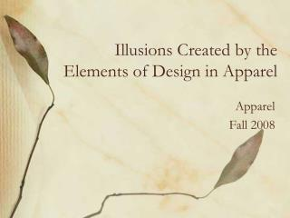 Illusions Created by the Elements of Design in Apparel