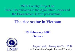 Project Leader: Truong Van Tyen, PhD Hue University of Agriculture and Forestry