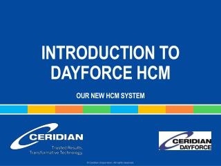 INTRODUCTION TO DAYFORCE HCM our new  hcm  system