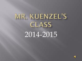 Mr.  Kuenzel's Class