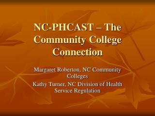 NC-PHCAST – The Community College Connection