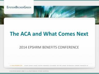 The  ACA  and What Comes  Next