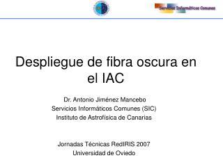 Despliegue de fibra oscura en el IAC