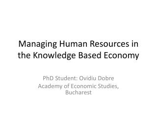 Managing Human Resources in the Knowledge Based Economy